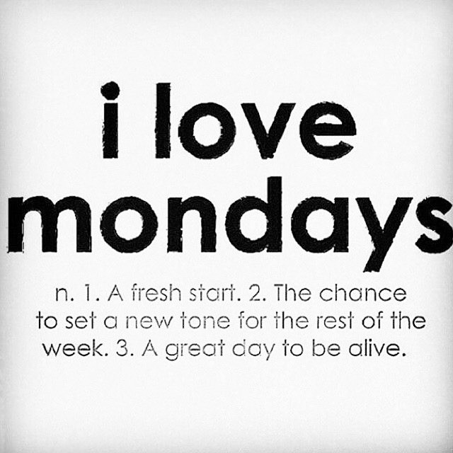 MONDAY...LET'S DO THIS 👊🏻🌟